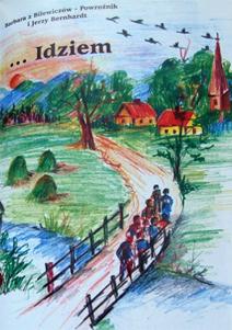 ... Idziem: od Międzygórza poprzez Sybir, po Jasło i Olsztyn